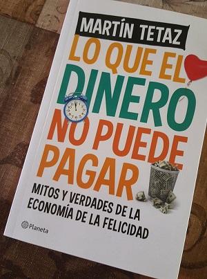 Foto Libro Lo que el dinero no puede pagar (Martín Tetaz)